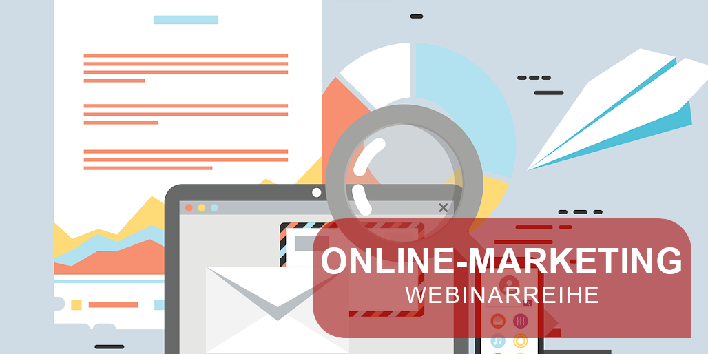 WEBINARREIHE - Online-Marketing: Die wichtigsten Tools im Online-Marketing